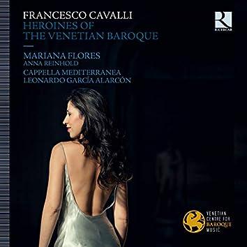 Cavalli: Heroines of the Venetian Baroque