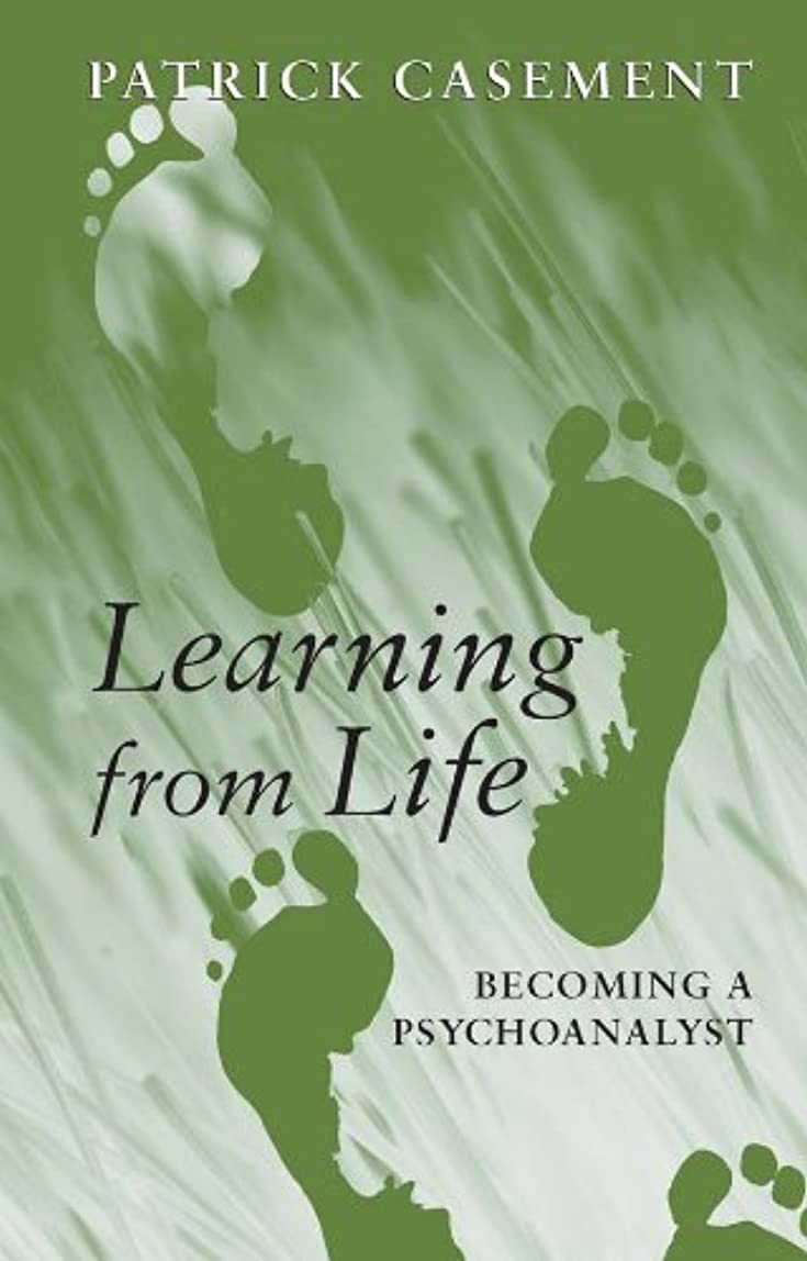 死傷者減少昼食Learning from Life: Becoming a Psychoanalyst (English Edition)
