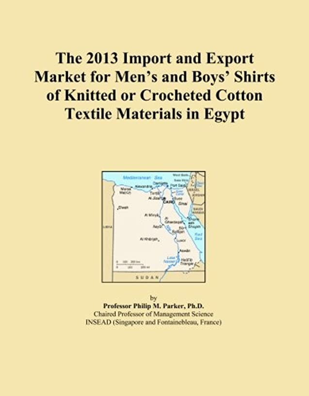 ホームレス手綱アパートThe 2013 Import and Export Market for Men's and Boys' Shirts of Knitted or Crocheted Cotton Textile Materials in Egypt