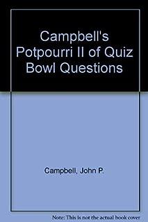 Campbell's Potpourri II of Quiz Bowl Questions