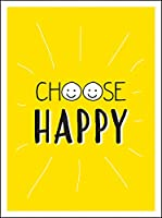 Choose Happy: Quotes and Statements for a Brighter Life (Gift)