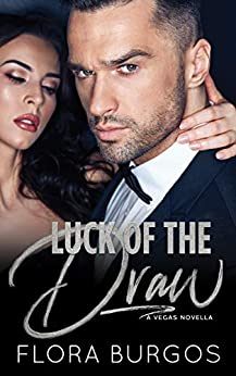Luck of the Draw: A Married in Las Vegas Novella by [Flora Burgos]