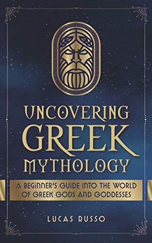 Uncovering Greek Mythology: A Beginner's Guide...