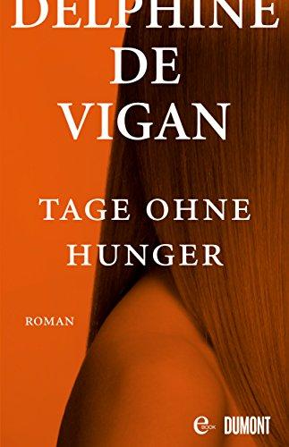 Buchseite und Rezensionen zu 'Tage ohne Hunger: Roman (Taschenbücher)' von Delphine de Vigan