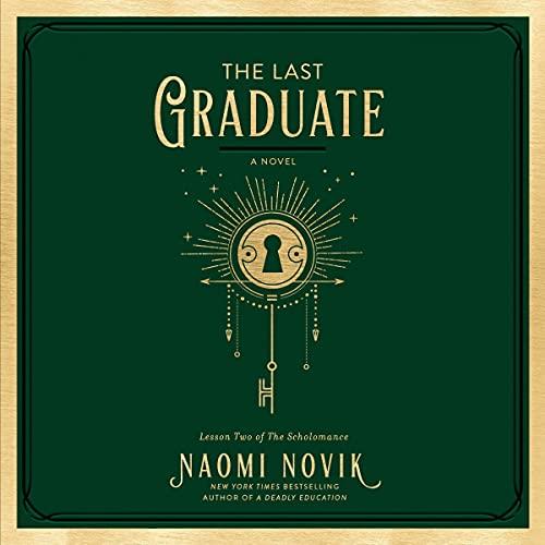 The Last Graduate Audiobook By Naomi Novik cover art