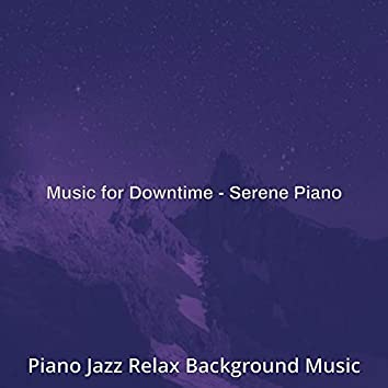 Music for Downtime - Serene Piano