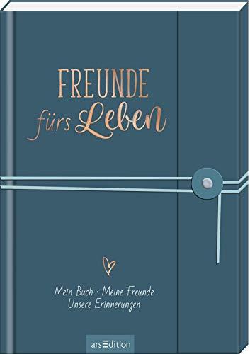 Freunde fürs Leben: Mein Buch. Meine Freunde. Unsere Erinnerungen