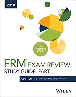 Wiley Study Guide for 2018 Part I FRM Exam Volume 1: Foundations of Risk Management, Quantitative Analysis