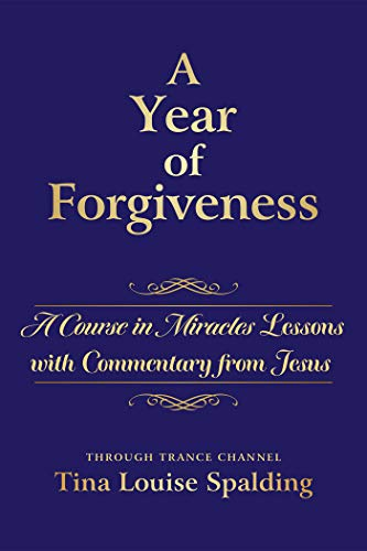 A Year of Forgiveness: A Course in Miracles Lessons with Commentary from Jesus (English Edition)
