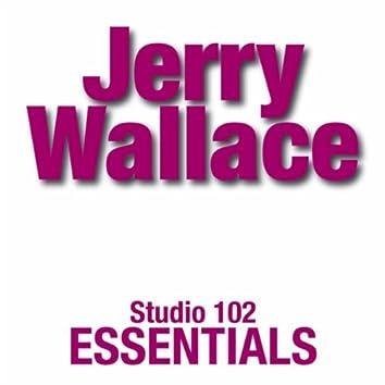 Jerry Wallace: Studio 102 Essentials