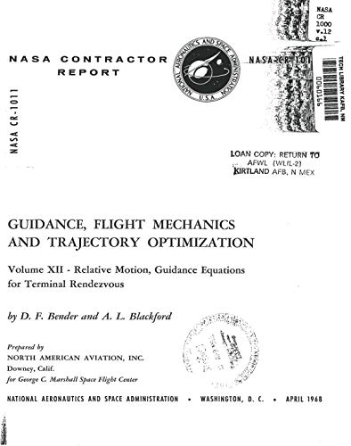 Guidance, flight mechanics and trajectory optimization. Volume 12 - Relative motion, guidance equations for terminal rendezvous (English Edition)