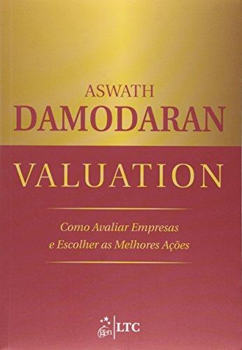 Valuation - Como Avaliar Empresas e Escolher as Melhores Ações