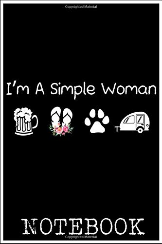 Notebook: I'm a simple woman beer flip flops dogs camping t notebook protable small size 6x9 inch