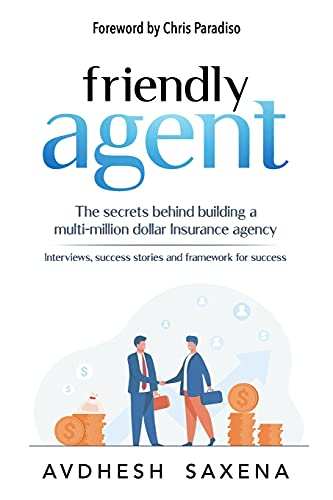 Compare Textbook Prices for Friendly Agent: The secrets behind building a multi-million dollar Insurance agency  ISBN 9798737845056 by Saxena, Avdhesh