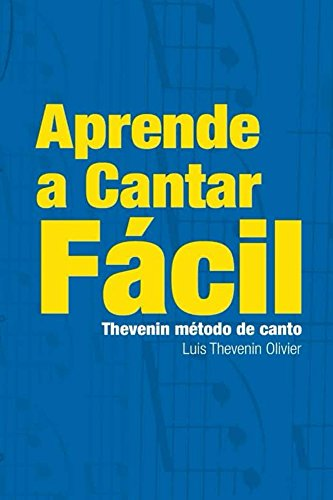 LA TECNICA VOCAL CON THEVENIN METODO DE CANTO - Cantar es Facil...