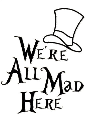 Legacy Innovations We're All Mad Here Alice in Wonderland Black Decal Vinyl Sticker|Cars Trucks Vans Walls Laptop| Black |5.5 x 4.5 in|LLI720