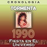 Tormenta Cronología - Fiesta en el Universo (1990)