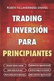 Trading e Inversión para principiantes: Educación financiera avanzada, Fundamentos...