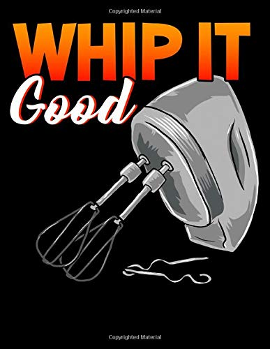 Whip It Good: Funny Whip It Good Mixing Pun Cooking Mixer 2020-2024 Five Year Planner & Gratitude Journal - 5 Years Monthly Calendar & Thankfulness Reflection With Stoic Stoicism Quotes