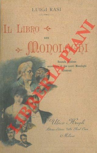 Il libro dei monologhi. Seconda edizione accresciuta di due nuovi monologhi illustrati