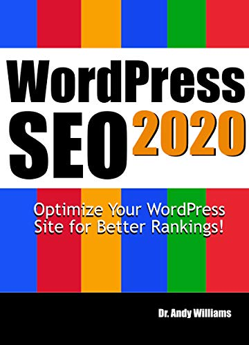 WordPress SEO 2020: Optimize Your WordPress Site for Better Rankings! Front Cover