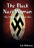 The Black Nazi Woman; The War Against Black Men