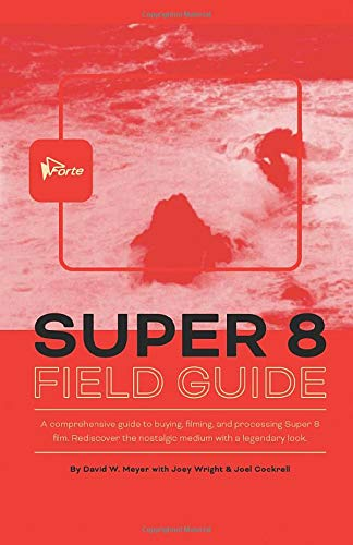 Super 8 Field Guide: A comprehensive guide to buying, filming, and processing Super 8 film. Rediscover the nostalgic medium with a legendary look.