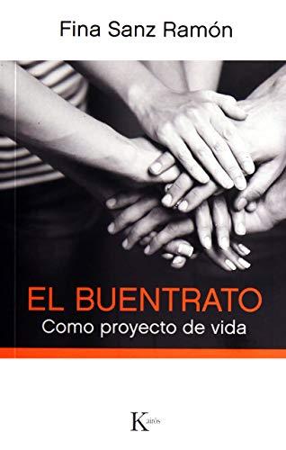 El buentrato: Como proyecto de vida (Psicología) (Spanish Edition)