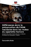 Différences dans la préservation de l'ADN nucléaire dans les restes du squelette humain