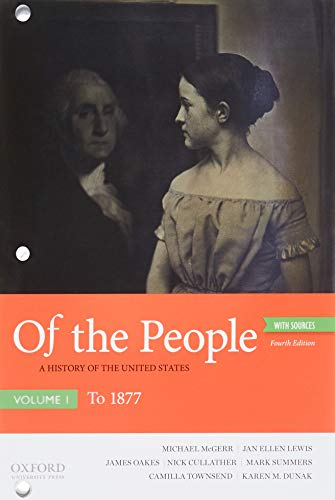 Of the People: A History of the United States, Volume 1: To 1877