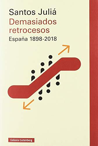 Demasiados retrocesos: España 1898-2018 (Ensayo)