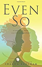Even So: Stories of Hope and Encouragement