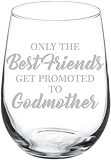 Best Wine Glass Goblet The Best Friends Get Promoted To Godmother (17 oz Stemless) Reviews