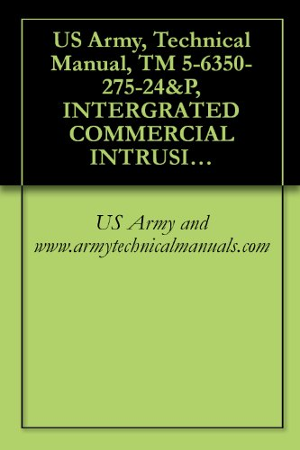 US Army, Technical Manual, TM 5-6350-275-24&P, INTERGRATED COMMERCIAL INTRUSION DETCTION SYSTEM, (ICIDS) (English Edition)