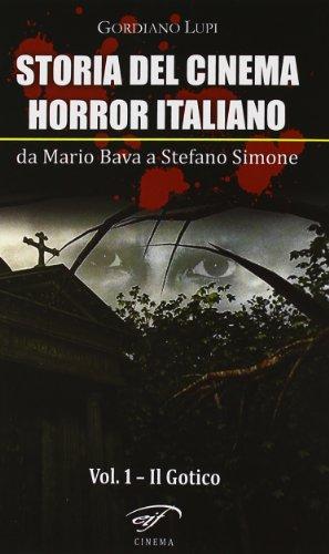 Storia del cinema horror italiano. Da Mario Bava a Stefano Simone. Il gotico (Vol. 1)