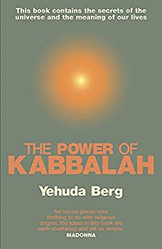 The Power of Kabbalah   This Book Contains the Secrets of the Universe and the Meaning of Our Lives