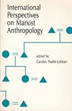 International Perspectives on Marxist Anthropology (Studies in Marxism)