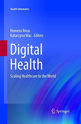 Digital Health: Scaling Healthcare to the World (Health Informatics)