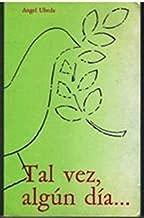Tal vez, algún día--: Novela (Spanish Edition)