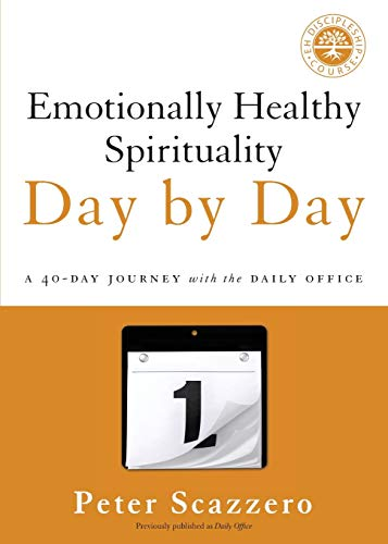 Compare Textbook Prices for Emotionally Healthy Spirituality Day by Day: A 40-Day Journey with the Daily Office Reprint Edition ISBN 9780310351665 by Scazzero, Peter