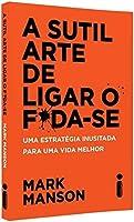 A Sutil Arte de Ligar o F*da-se (Em Portuguese do Brasil)