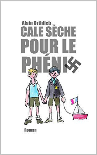 Cale sèche pour le Phénix (French Edition)