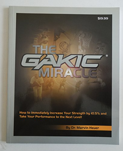The Gakic Miracle (Increase Strength by 10.5% Immediately)