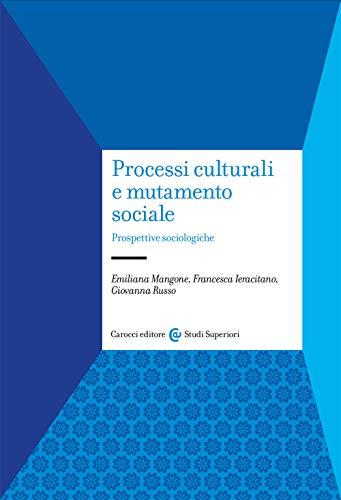 Processi culturali e mutamento sociale. Prospettive sociologiche
