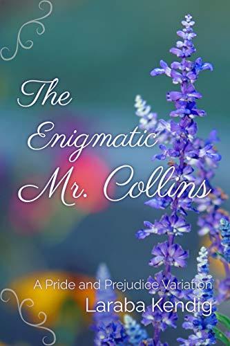 The Enigmatic Mr. Collins: A Pride and Prejudice Variation by [Laraba Kendig]