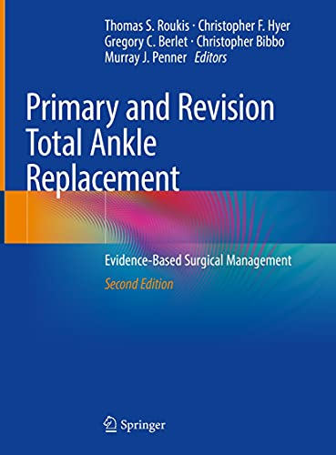 Primary and Revision Total Ankle Replacement: Evidence-Based Surgical Management (English Edition)