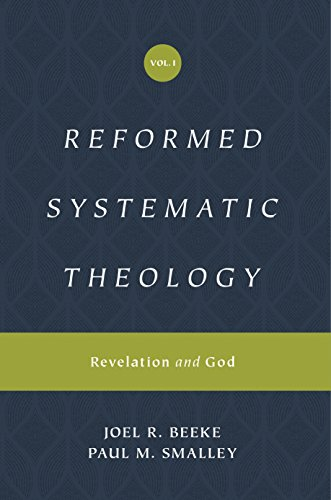 Reformed Systematic Theology (Reformed Experiential Systematic Theology series): Volume 1: Revelation and God