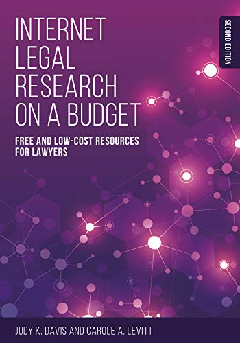 Compare Textbook Prices for Internet Legal Research on a Budget: Free and Low-Cost Resources for Lawyers Second Edition ISBN 9781641056069 by Davis, Judy K.,Levitt, Carole A.