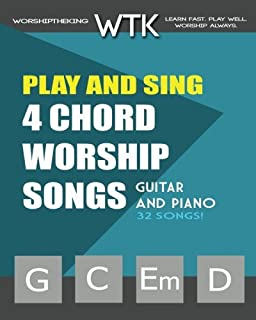 Play and Sing 4-Chord Worship Songs (G-C-Em-D): For Guitar a