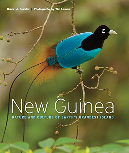 New Guinea: Nature and Culture of Earth's Grandest Island